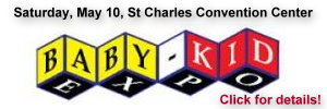 St. Charles Baby Kid Expo is May 10 2014!